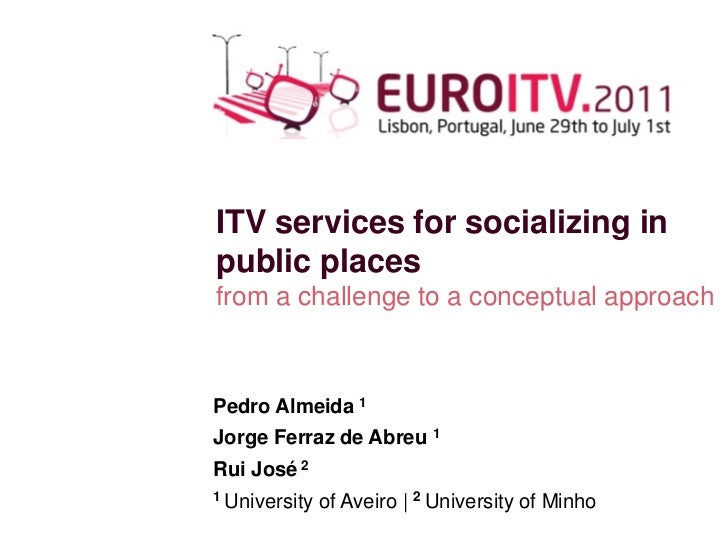 ITV services forsocializing in publicplaces           ITV services for socializing in           public places           fr...