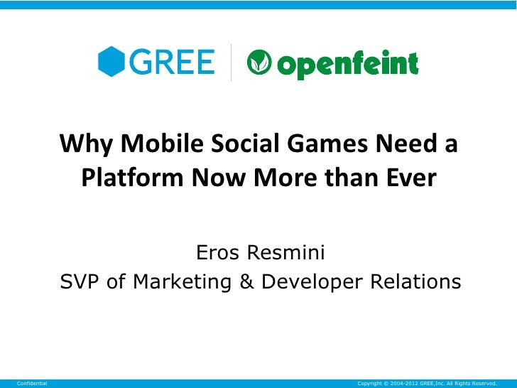 Why Mobile Social Games Need a                Platform Now More than Ever                           Eros Resmini          ...