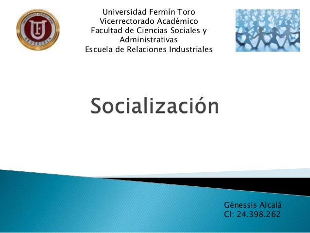 Génessis Alcalá CI: 24.398.262 Universidad Fermín Toro Vicerrectorado Académico Facultad de Ciencias Sociales y Administra...