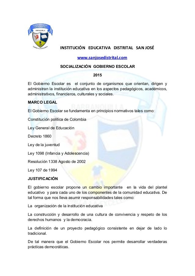 INSTITUCIÓN EDUCATIVA DISTRITAL SAN JOSÉ www.sanjosedistrital.com SOCIALIZACIÓN GOBIERNO ESCOLAR 2015 El Gobierno Escolar ...