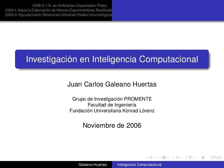 2005-II: I.A. en Ambientes Depredador-Presa 2006-I: Hacia la Elaboración de Marcos Experimentales Reutilizables 2006-II: A...