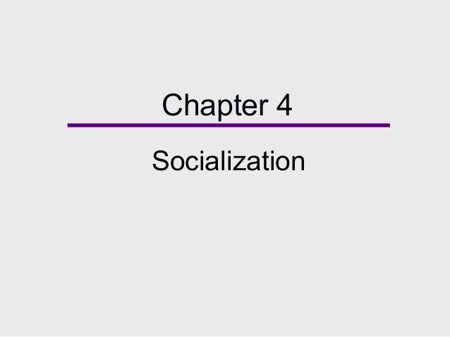 Chapter 4 Socialization
