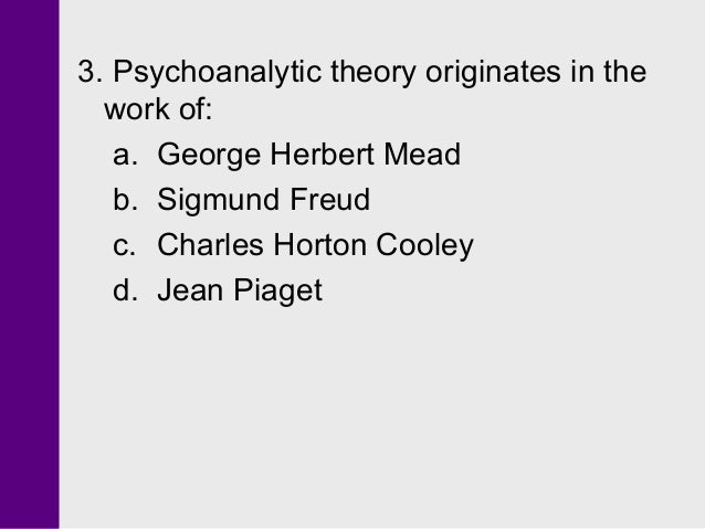 freud erikson mead and cooley s theories Cooley's theory seems focused on how others perceive us, while mead includes   you might realize that this is very similar to piaget's concept of egocentrism.