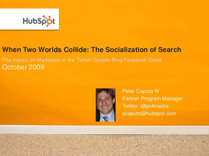 When Two Worlds Collide: The Socialization of Search<br />The Impact on Marketers of the Twitter-Google-Bing-Facebook Deal...