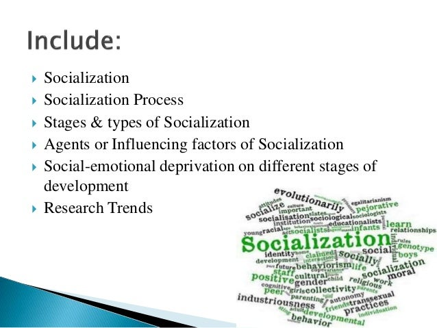 factors of socialisation Bicultural socialization: factors affecting the minority experience over the  past decade, there has diane de anda to remedy this, valentin been a marked.