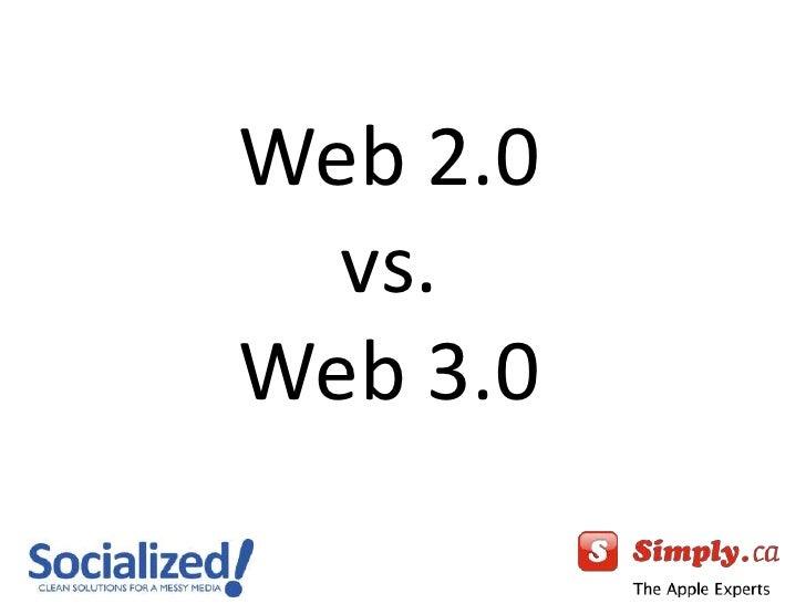 Web 2.0 vs.Web 3.0<br />