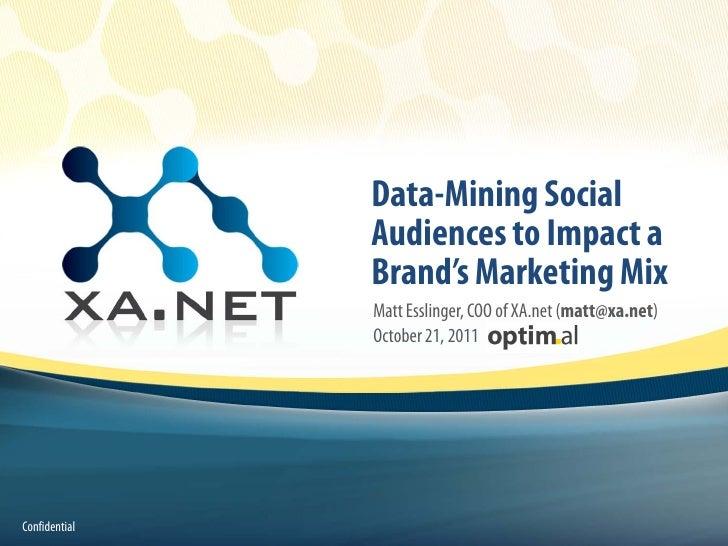 Data-Mining Social                   Audiences to Impact a                   Brand's Marketing Mix                   Matt ...