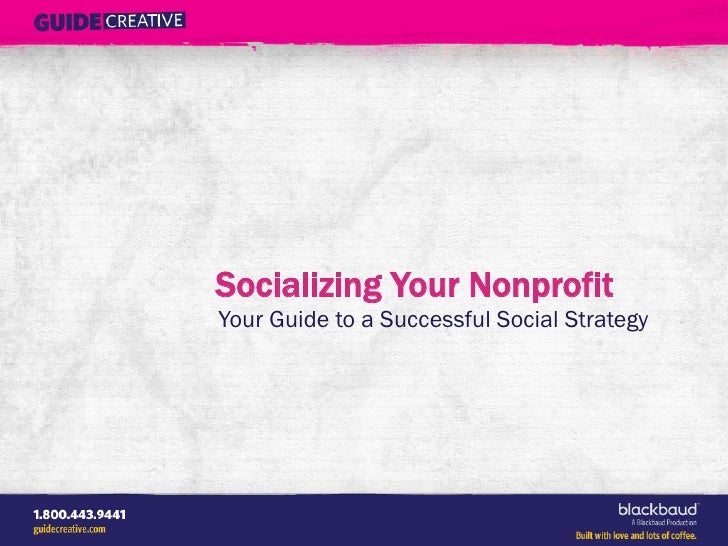 Socializing Your NonprofitYour Guide to a Successful Social Strategy