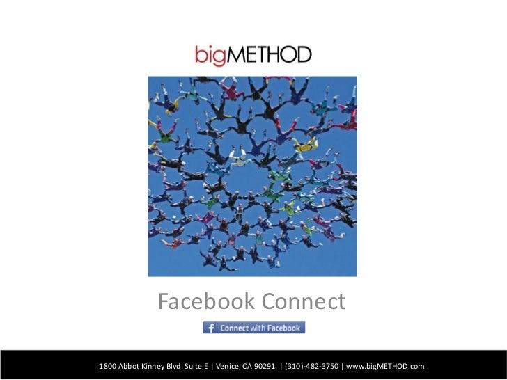 Facebook Connect1800 Abbot Kinney Blvd. Suite E | Venice, CA 90291 | (310)-482-3750 | www.bigMETHOD.com