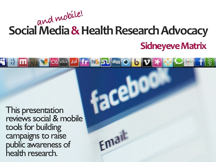 mobile!         andSocial	  Media	  &	  Health	  Research	  Advocacy                                   Sidneyeve	  MatrixT...