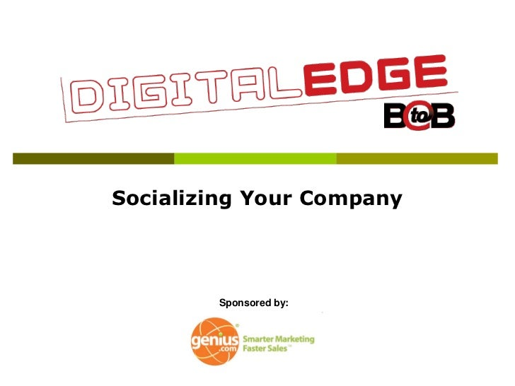 Socializing Your Company        Sponsored by: