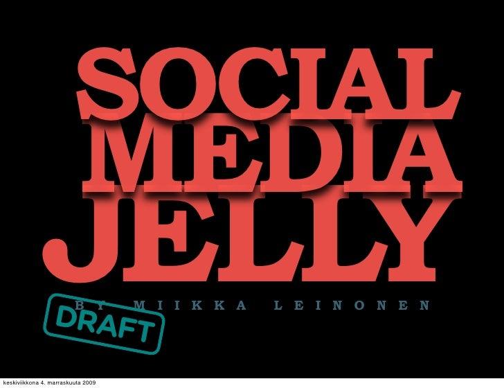 SOCIAL                           MEDIA              JELLY                  DRAF                      T                    ...