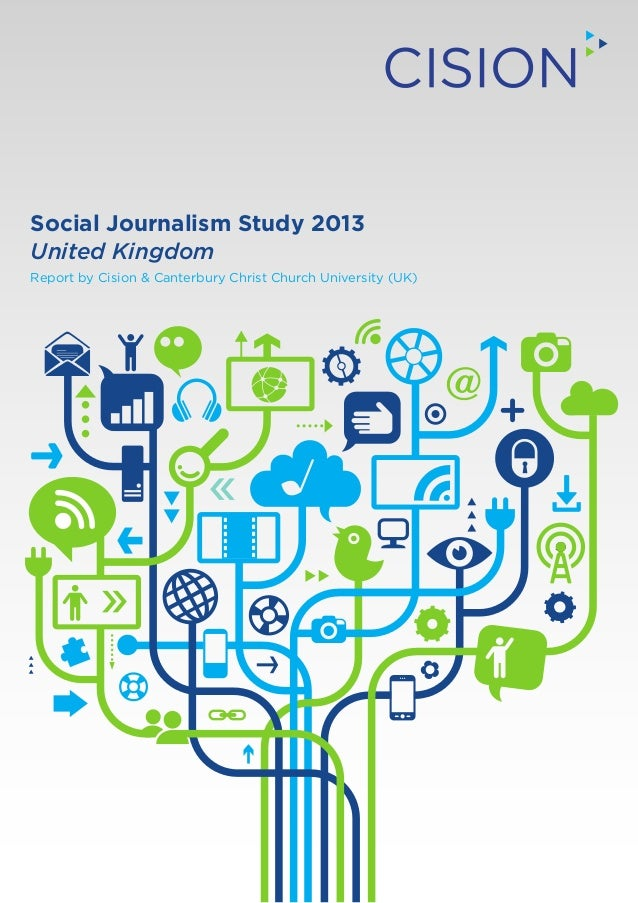 Social Journalism Study 2013 United Kingdom Report by Cision & Canterbury Christ Church University (UK)