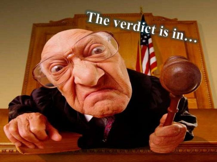 The verdict is in…<br />