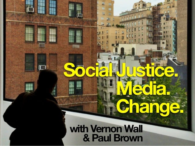 with Vernon Wall & Paul Brown Social Justice. Media. Change.