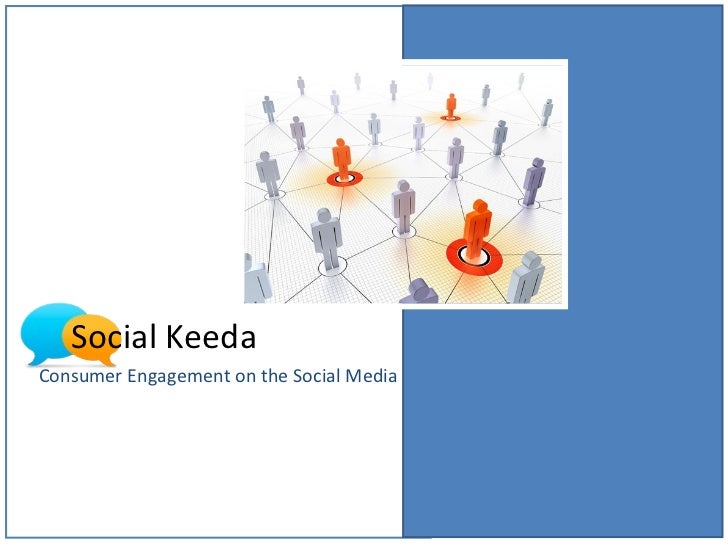 Social Keeda Consumer Engagement on the Social Media