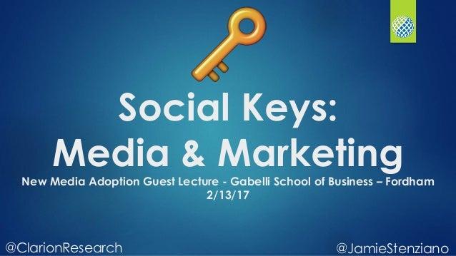 @JamieStenziano@ClarionResearch Social Keys: Media & Marketing New Media Adoption Guest Lecture - Gabelli School of Busine...