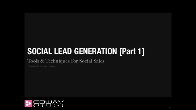 SOCIAL LEAD GENERATION [Part 1] Tools & Techniques For Social Sales Presented By: Jonathan Hinshaw  !1