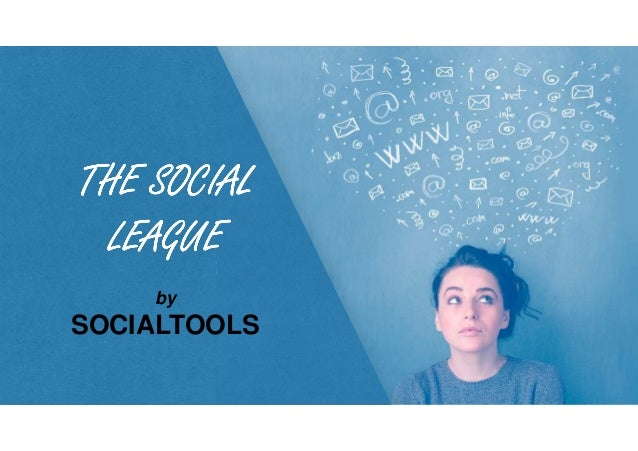 THE SOCIALTHE SOCIALTHE SOCIALTHE SOCIAL LEAGUELEAGUELEAGUELEAGUE by SOCIALTOOLS