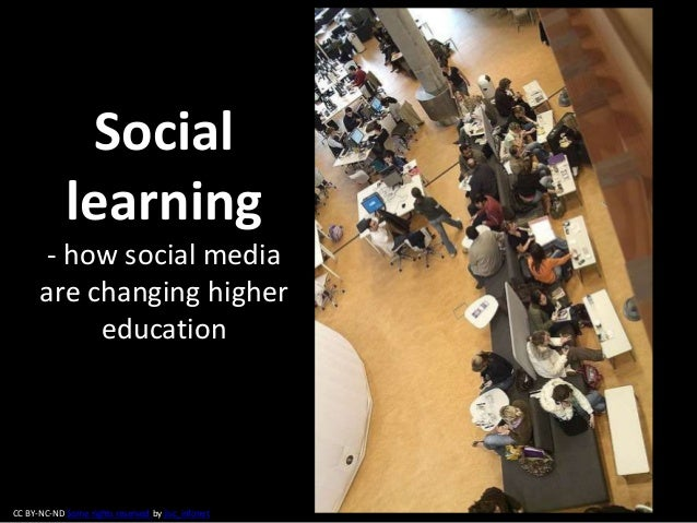 Social learning - how social media are changing higher education  CC BY-NC-ND Some rights reserved by jisc_infonet