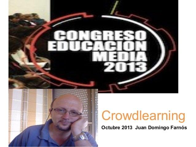 Crowdlearning Octubre 2013 Juan Domingo Farnós