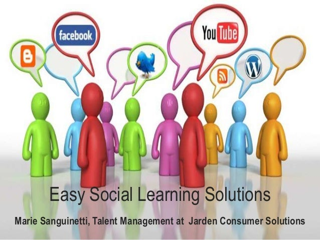 Easy Social Learning SolutionsMarie Sanguinetti, Talent Management at Jarden Consumer Solutions