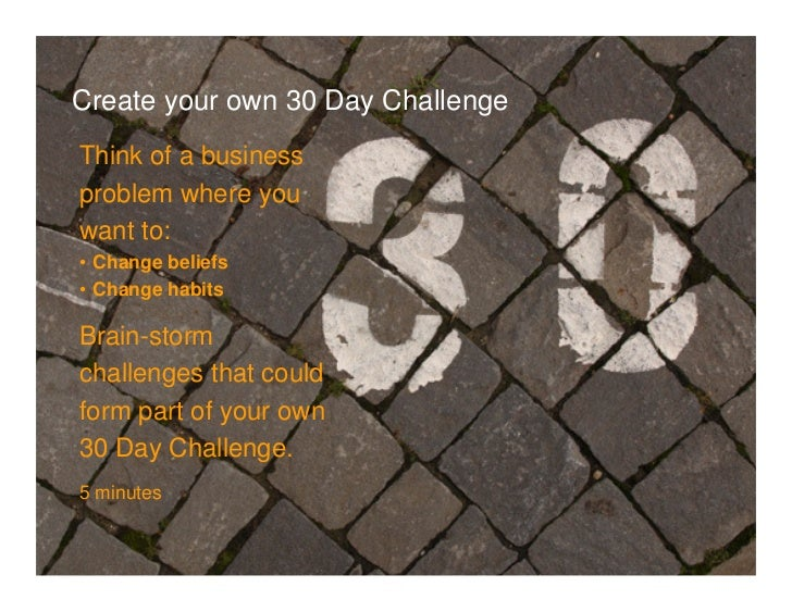 Create your own 30 DayClick to edit Master text styles       ChallengeBody Copy goes here. Typeface is Arial. Type size is...