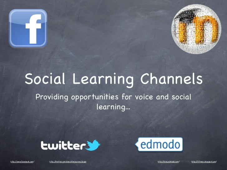 Social Learning Channels                           Providing opportunities for voice and social                           ...