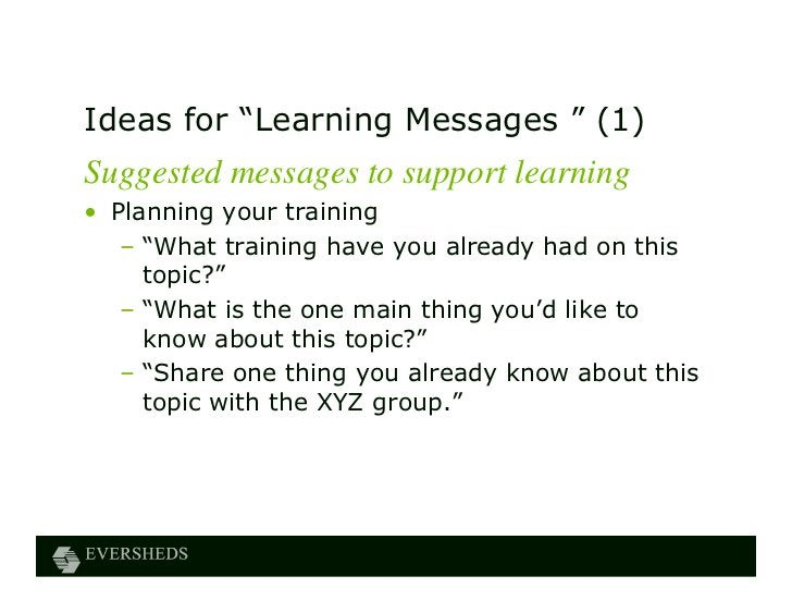 """Ideas for """"Learning Messages """" (1)Suggested messages to support learning• Planning your training   – """"What training have y..."""