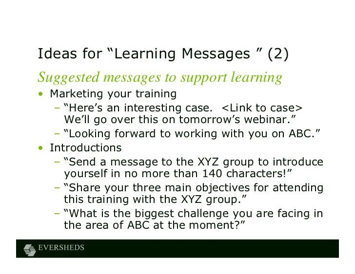 """Ideas for """"Learning Messages """" (2)Suggested messages to support learning• Marketing your training   – """"Here's an interesti..."""