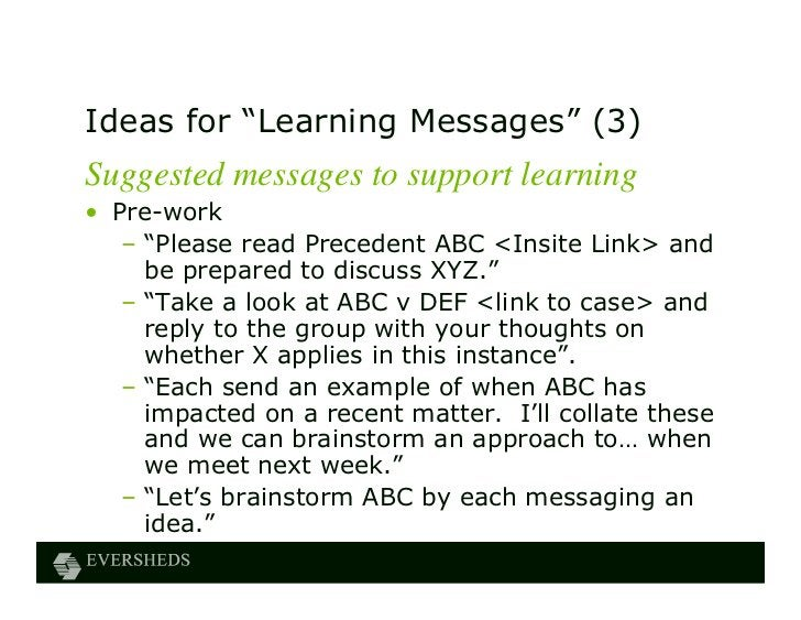 """Ideas for """"Learning Messages"""" (3)Suggested messages to support learning• Pre-work   – """"Please read Precedent ABC <Insite L..."""