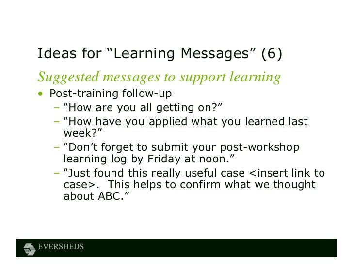"""Ideas for """"Learning Messages"""" (6)Suggested messages to support learning• Post-training follow-up   – """"How are you all gett..."""