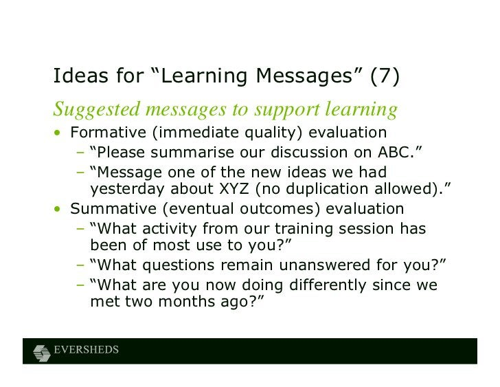 """Ideas for """"Learning Messages"""" (7)Suggested messages to support learning• Formative (immediate quality) evaluation   – """"Ple..."""