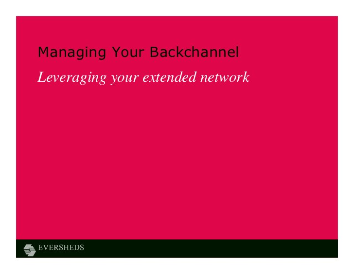 Managing Your BackchannelLeveraging your extended network
