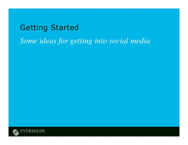 Getting StartedSome ideas for getting into social media