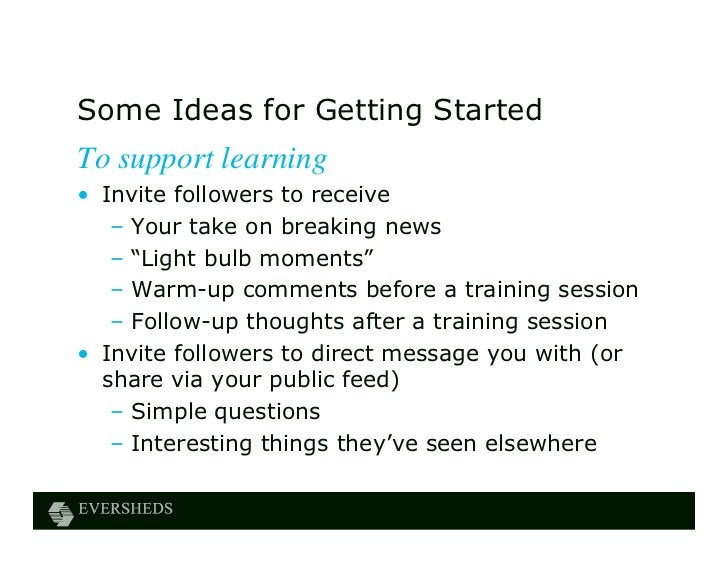 """Some Ideas for Getting StartedTo support learning• Invite followers to receive   – Your take on breaking news   – """"Light b..."""