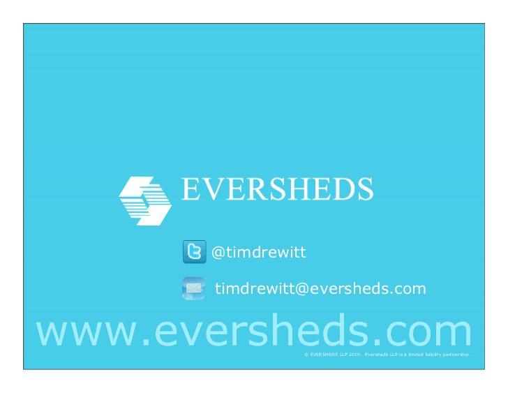 @timdrewitttimdrewitt@eversheds.com          © EVERSHEDS LLP 2010. Eversheds LLP is a limited liability partnership.