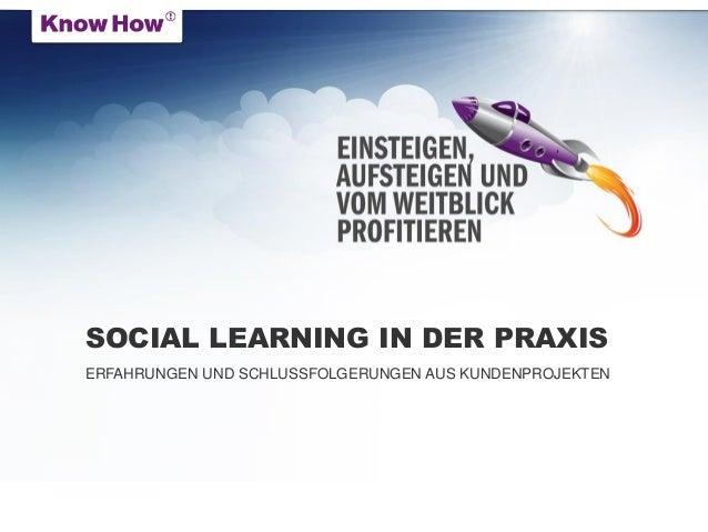 SOCIAL LEARNING IN DER PRAXIS  ERFAHRUNGEN UND SCHLUSSFOLGERUNGEN AUS KUNDENPROJEKTEN