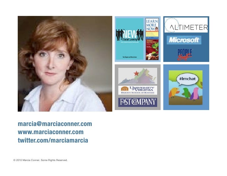 """marcia@marciaconner.com""""    www.marciaconner.com""""    twitter.com/marciamarcia!  © 2010 Marcia Conner. Some Rights Reserved..."""