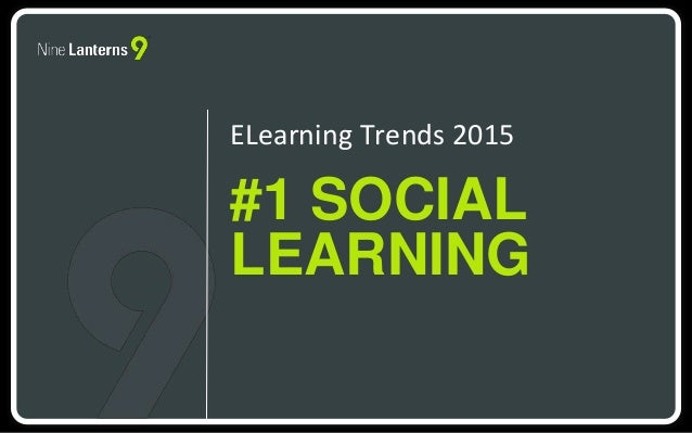 #1 SOCIAL LEARNING ELearning Trends 2015