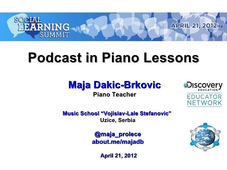 """Podcast in Piano Lessons      Maja Dakic-Brkovic              Piano Teacher    Music School """"Vojislav-Lale Stefanovic""""    ..."""