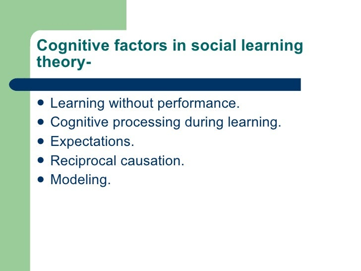 learning cannot occur without cognition essay Most often associated with the work of albert bandura, social learning theory incorporates principles of both behaviorism and cognitive theories of learning in its simplest form, social learning.