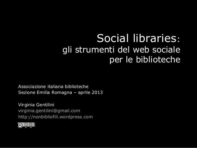 Social libraries:                    gli strumenti del web sociale                               per le bibliotecheAssocia...