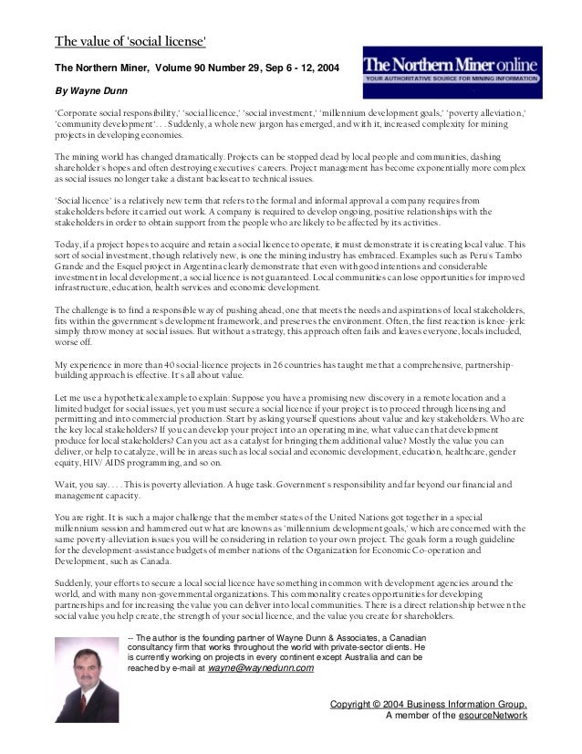 """The value of social licenseThe Northern Miner, Volume 90 Number 29, Sep 6 - 12, 2004By Wayne Dunn""""Corporate social respons..."""