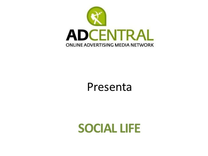 Presenta<br />SOCIAL LIFE<br />
