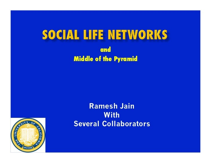 andMiddle of the Pyramid    Ramesh Jain        WithSeveral Collaborators