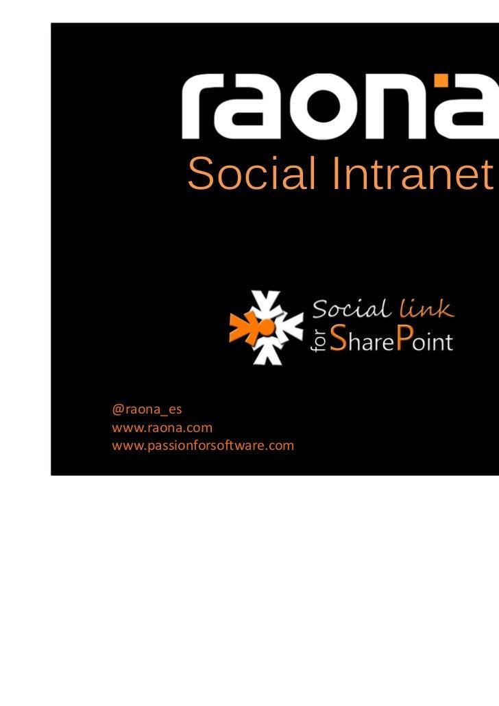 Social Intranet@raona_eswww.raona.comwww.passionforsoftware.com