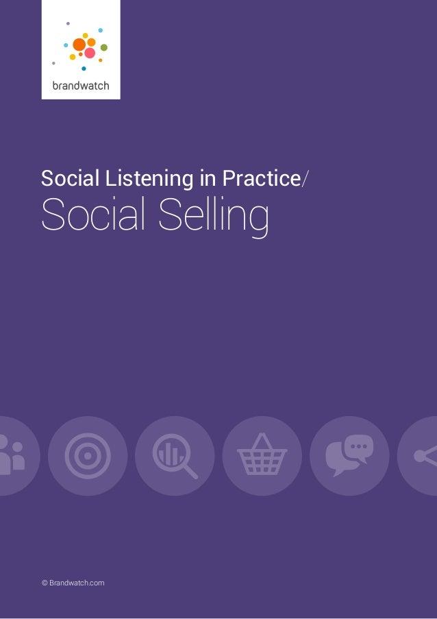Social Listening in Practice/ Social Selling © Brandwatch.com | 1© Brandwatch.com Social Listening in Practice/ Social Se...
