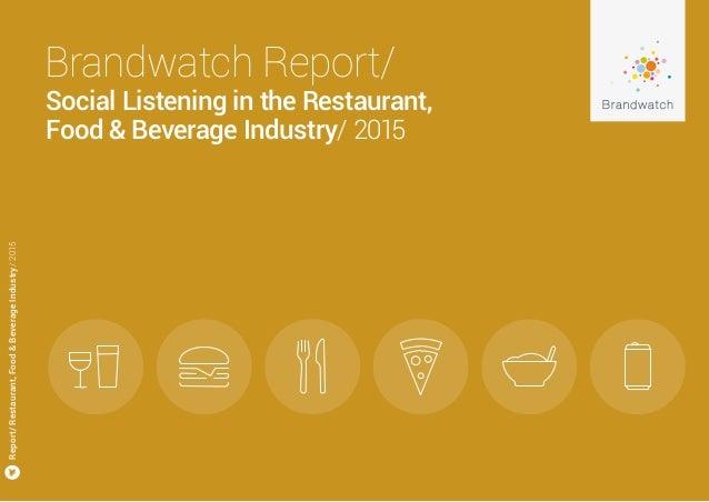 Brandwatch Report/ Social Listening in the Restaurant, Food & Beverage Industry/ 2015 Report/Restaurant,Food&BeverageIndus...