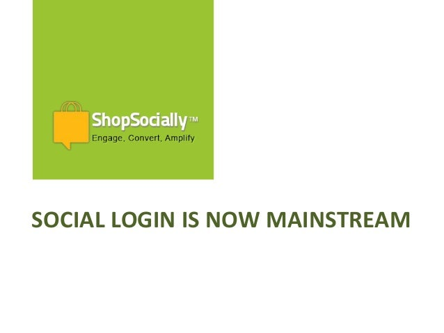 SOCIAL LOGIN IS NOW MAINSTREAM